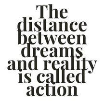 Dreams, reality, action